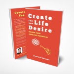 Create The Life You Desire Trailer~Coming Soon